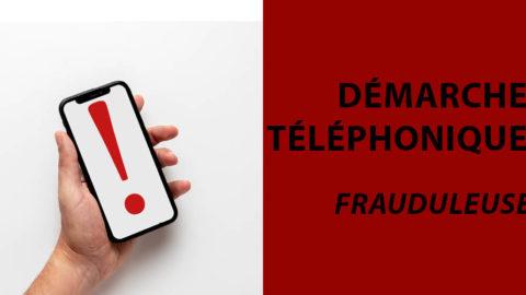 Information – démarches téléphoniques frauduleuses