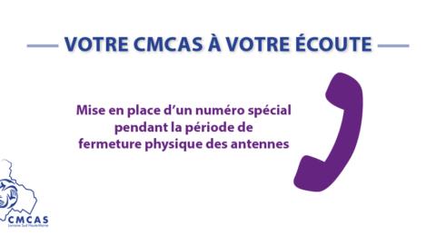 Votre CMCAS à votre écoute