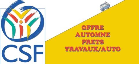 CSF – Offre Automne – Prêts Travaux/Auto